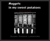 Maggots in My Sweet Potatoes: Women Doing Time